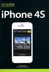 Sébastien Lecomte et Yasmina Lecomte - Le Guide iPhone 4S.