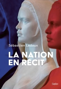 Sébastien Ledoux - La nation en récit - Des années 1970 à nos jours.