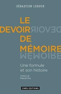 Sébastien Ledoux - Le devoir de mémoire - Une formule et son histoire.