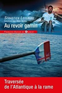 Sébastien Lefebvre et Steve Moreau - Au revoir gamin.