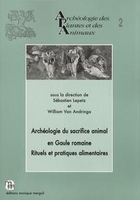 Sébastien Lepetz et William Van Andringa - Archéologie du sacrifice animal en Gaule romaine - Rituels et pratiques alimentaires.