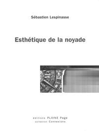 Sébastien Lespinasse - Esthétique de la noyade.