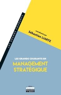 Sébastien Liarte - Les grands courants en management stratégique.