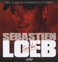 Sébastien Loeb - Sébastien Loeb, mes 10 ans de chroniques Autohebdo.