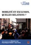 Sébastien Lord et Paula Negron-Poblete - Mobilité et exclusion, quelles relations ?.
