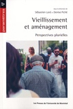 Sébastien Lord et Denise Piché - Vieillissement et amenagement - Perspectives plurielles.
