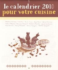 Sébastien Lumineau et L-L de Mars - Le calendrier 2010 pour votre cuisine.