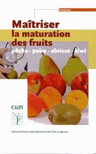 Sébastien Lurol - Maîtriser la maturation des fruits - Pêche, poire, abricot, kiwi.