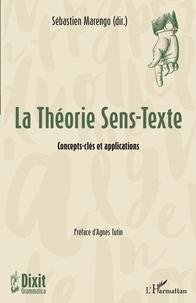 Sébastien Marengo - La Théorie Sens-Texte - Concepts-clés et applications.