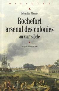 Sébastien Martin - Rochefort arsenal des colonies - XVIIIe siècle.