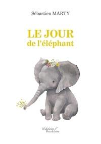 Sébastien Marty - Le jour de l'éléphant.