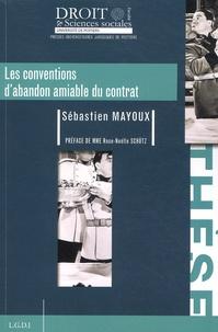 Sébastien Mayoux - Les conventions d'abandon amiable du contrat.