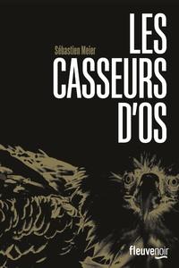 Sébastien Meier - Les casseurs d'os.
