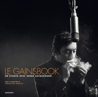 Sébastien Merlet - Le Gainsbook - En studio avec Serge Gainsbourg.