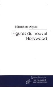 Sébastien Miguel - Figures du Nouvel Hollywood.