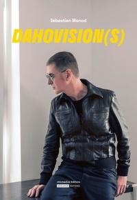 Sébastien Monod - Dahovision(s).