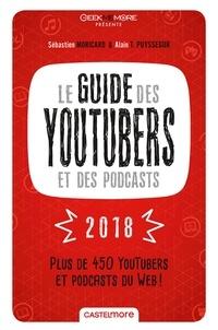 Sébastien Moricard et Alain T. Puysségur - Le guide des YouTubers et des podcasts.