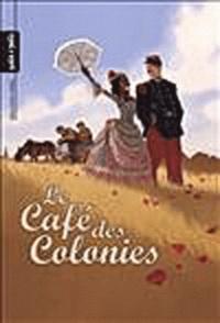 Sébastien Morice et Didier Quella-Guyot - Le Café des Colonies.
