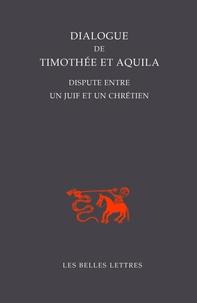 Dialogue de Thimothée et Aquila- Dispute entre un juif et un chrétien - Sébastien Morlet |