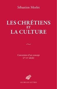 Les chrétiens et la culture - Conversion dun concept (Ier-VIe siècle).pdf