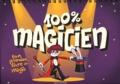 Sébastien Mossière et Bruno Muscat - 100% magicien.