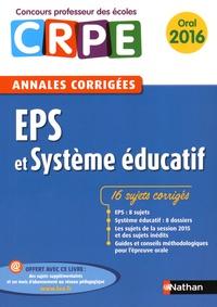 Sébastien Mounié et Janine Hiu - EPS et système éducatif - Annales corrigées oral.