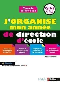 Sébastien Mounié - J'organise mon année de directeur d'école - Cycles 1, 2, 3.