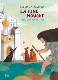 Sébastien Mourrain - La fine mouche.