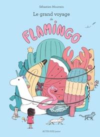 Sébastien Mourrain - Le grand voyage de Flamingo.