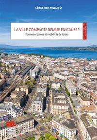 Lemememonde.fr La ville compacte remise en cause ? - Formes urbaines et mobilités de loisirs Image
