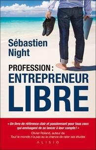 Sébastien Night - Profession : entrepreneur libre.