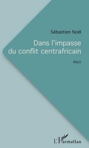 Dans limpasse du conflit centrafricain.pdf