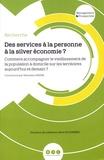 Sébastien Payre - Des services à la personne à la silver économie ? - Comment accompagner le vieillissement de la population à domicile sur les territoires aujourd'hui et demain ?.