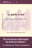 Sébastien Pellé - La garde à vue : vers un nouveau renforcement des droits de la défense ? - Les réformes de l'Union européenne.