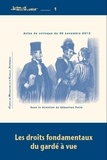 Sébastien Pellé - Les droits fondamentaux du gardé à vue - Actes du colloque du 30 novembre 2012.