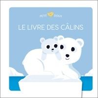 Sébastien Pelon - Le livre des câlins.