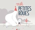 Sébastien Pelon - Mes petites roues.