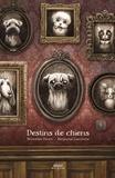 Sébastien Perez et Benjamin Lacombe - Destins de chiens.