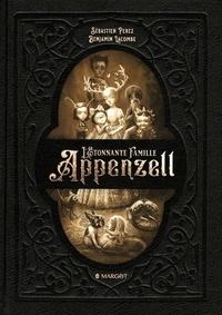 Sébastien Perez et Benjamin Lacombe - L'étonnante famille Appenzell.