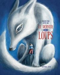 Sébastien Perez et Justine Brax - Le dernier des loups.