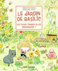 Sébastien Perez et Annelore Parot - Le Jardin de Basilic Tome 2 : Les Fleurs tombent-elles amoureuses ?.