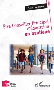 Sébastien Peyrat - Etre Conseiller Principal d'Education en banlieue.
