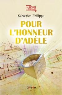 Sébastien Philippe - Pour l'honneur d'Adèle.