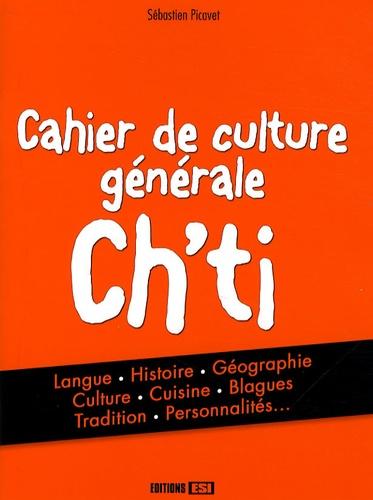 Sébastien Picavet - Cahier de culture générale Ch'ti.
