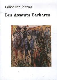 Sébastien Pierroz - Les Assauts Barbares.
