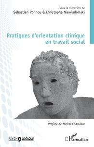 Sébastien Ponnou et Christophe Niewiadomski - Pratiques d'orientation clinique en travail social.