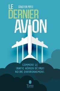 Sébastien Porte - Le dernier avion.