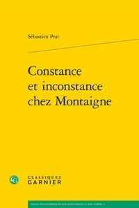 Sébastien Prat - Constance et inconstance chez Montaigne.