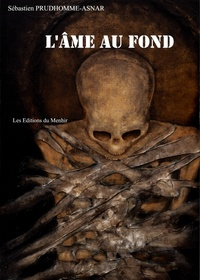 Sébastien Prudhomme-Asnar - L'âme au fond.