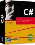 Sébastien Putier et Sébastien Rohaut - Algorithmique et programmation : les bases indispensables C# - 2 volumes.